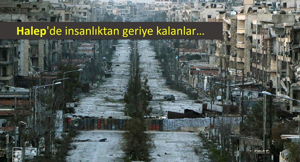HALEP'DE İNSANLIK YERLE BİR