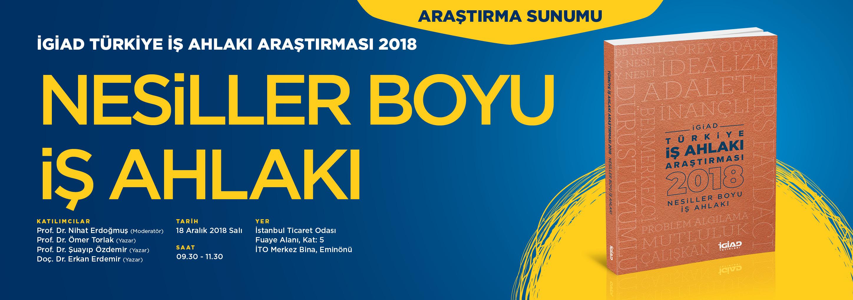 İGİAD 2018 Türkiye İş Ahlakı Araştırması