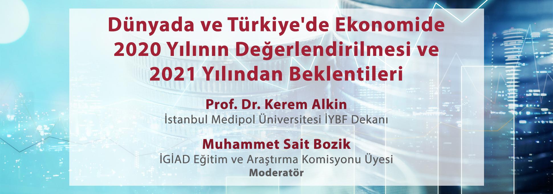 Dünyada ve Türkiye'de Ekonomide 2020 Yılının Değerlendirilmesi ve 2021 Yılından Beklentileri
