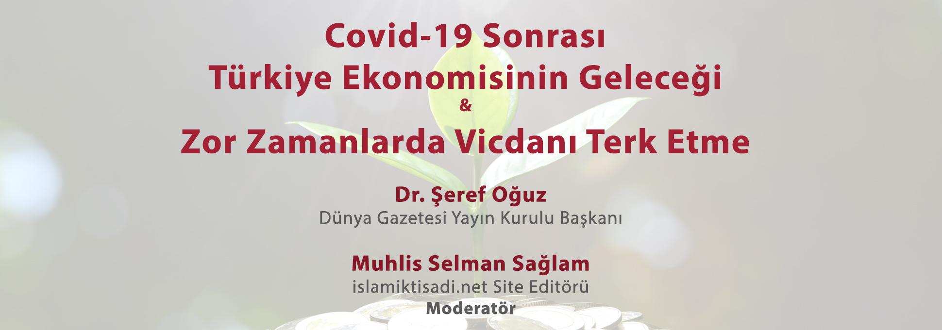 Türkiye Ekonomisinin Geleceği & Zor Zamanlarda Vicdanı Terk Etme